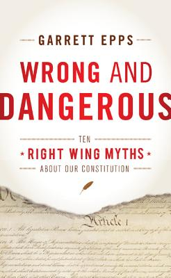 Wrong and Dangerous By Epps, Garrett