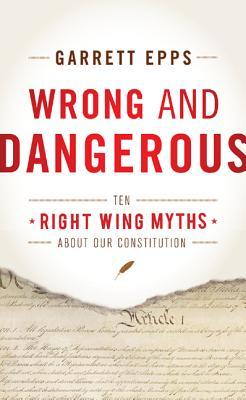 Wrong and Dangerous By Epps, Garrett